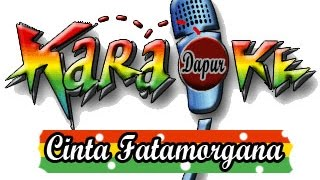 Lagu Karaoke - cinta fatamorgana with Lirik