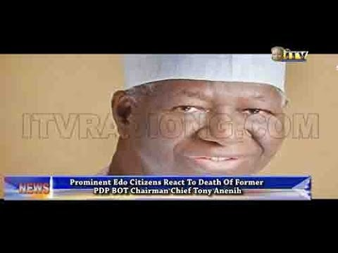 Prominent Edo citizens react to death of Chief Tony Anenih
