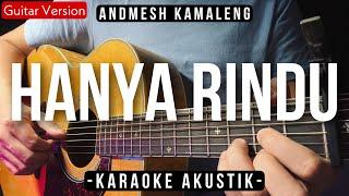 [Karaoke] Hanya Rindu - Andmesh Kamaleng (Gitar Akustik) (Lirik)
