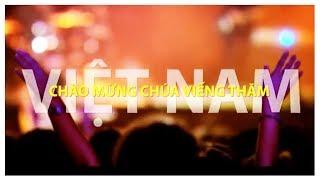 Chào Mừng Chúa Viếng Thăm (Lyric Video - Full Version)