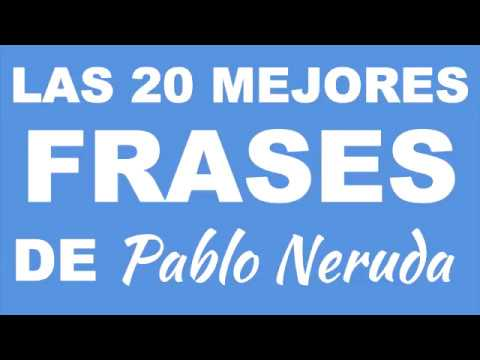 20 Frases De Amor De Pablo Neruda Youtube