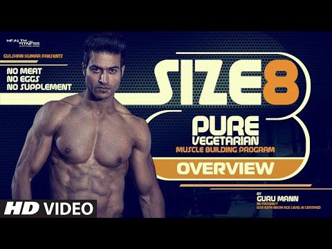 SIZE 8 - Program Overview   Pure Vegetarian Muscle Building Program    by Guru Mann