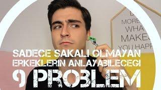 SOHBET | SADECE Sakalı Çıkmayan Erkeklerin Anlayabileceği 9 PROBLEM