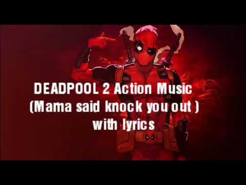 DEADPOOL 2 new Action song with Lyrics Mama said knock you out
