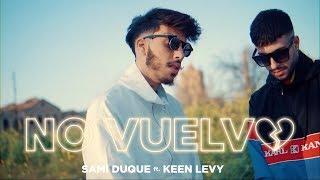 SAMI DUQUE X KEEN LEVY - NO VUELVO (VIDEOCLIP OFICIAL)