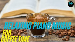 Deep PIANO MUSIC for Coffee Time and relax  365  NROTM Relaxing Music Channel 🔷