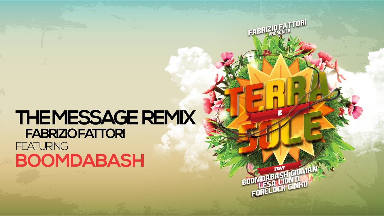 THE MESSAGE REMIX - Fabrizio Fattori Feat BOOMDABASH - TERRA E SOLE -  Musica Afro Music