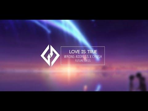 ✖ Nightcore - Love Is True『Wrong Address X Crush』