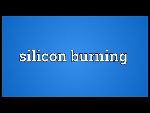 Silicon burning Meaning