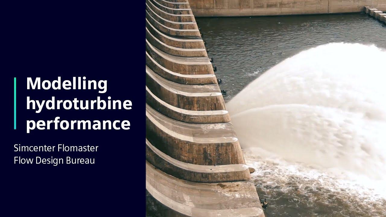 [Flow Design Bureau] Modelling Hydroturbine performance using Simcenter Flomaster