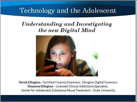 Technology and &  Adolescent - Understanding the New Digital Mind