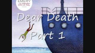 Dear Death Part 1 and Part 2 - Emery + Lyrics