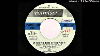 Phil Crosby - Where The Blue Of The Night (Meets The Gold Of The Day) (Reprise 20,220)