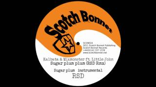 Kalbata & Mixmonster ft. Little John - Sugar plum plum (RSD Rmx)