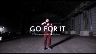 三浦大知 (Daichi Miura) / NEW SINGLE『GO FOR IT』-CHOREO VIDEO-