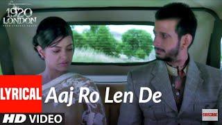 Aaj Ro Len De Jee Bhar Ke😘|😍Romantic Sad Song❤|1920 London❤