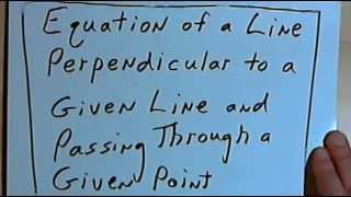 Equation of a Line Perpendicular to a Given Line and Passing Through a Given Point 127-4.26