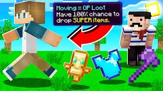 Minecraft, but MOVING drops OP LOOT?!