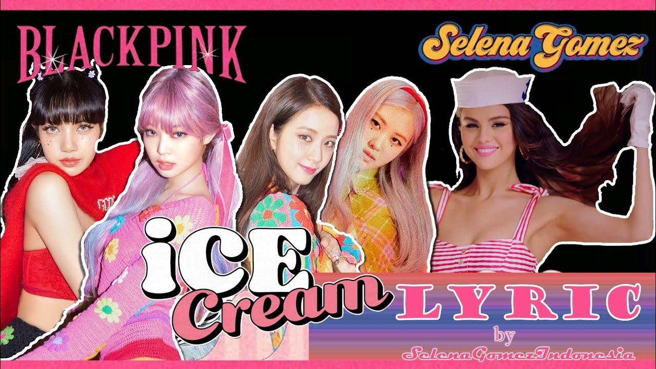 Blackpink & Selena Gomez - Ice Cream (Lyrics Video)