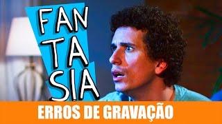 Vídeo - Erros de Gravação – Fantasia