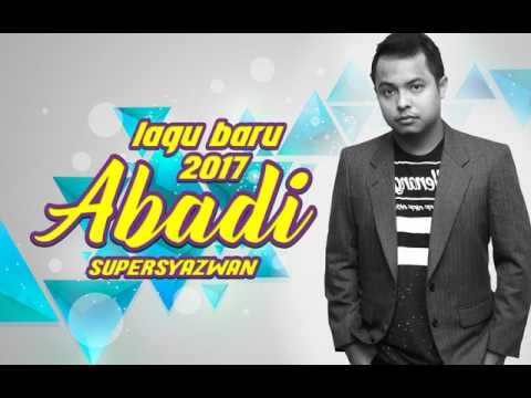 Supersyazwan - Abadi (Official Lyric Video) I  Lagu Baru 2017