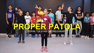 Proper Patola Dance | Full Class Video | Badshah | Diljit | Deepak Tulsyan Choreography