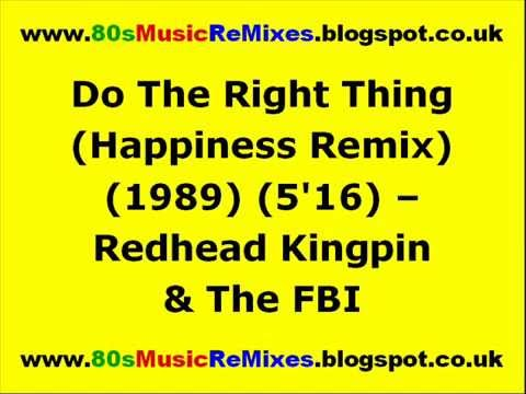 Do The Right Thing (Happiness Remix) - Redhead Kingpin & The FBI. | 80s Club Mixes | 80s Club Music