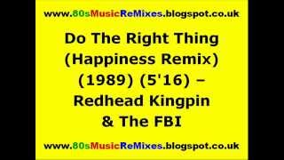Do The Right Thing (Happiness Remix) - Redhead Kingpin & The FBI