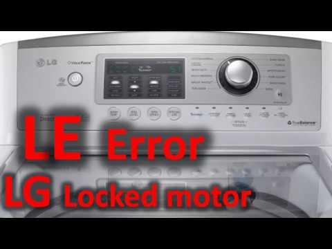 LE Error Code SOLVED!!! LG Top Loading Washer Washing Machine Locked Motor