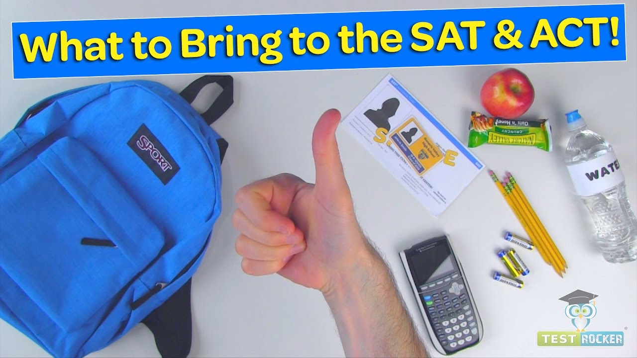 What to Bring on SAT / ACT Test Day