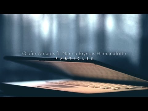 Ólafur Arnalds ft. Nanna Bryndís Hilmarsdóttir - Particles (HD with lyrics)