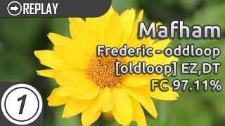 Mafham | Frederic - oddloop [oldloop] +EZ,DT | FC 97.11% Loved thumbnail
