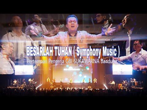 Besarlah Tuhan ( Symphony Music ) - Pertemuan Pengerja GBI SUKAWARNA Bandung. ( Bagian 2 )
