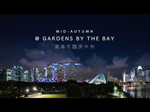 Mid-Autumn Festival @Gardens By The Bay Singapore - Cinematic Timelapse