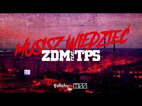 ZDM feat. TPS - Musisz  wiedzieć prod. Fabster