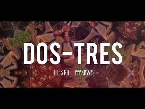 LIL $KII x EFEKAWE // Dos-Tres // (Video Freestyle)