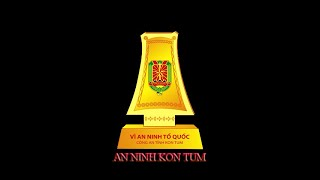 [CM] An ninh Kon Tum kỳ 2 - tháng 5/2019