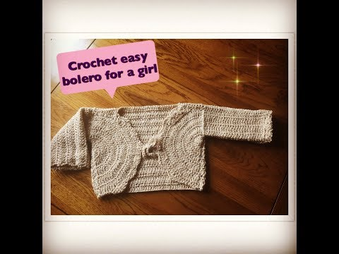 How To Crochet Easy Bolero For A Girl (1-6) Years Old