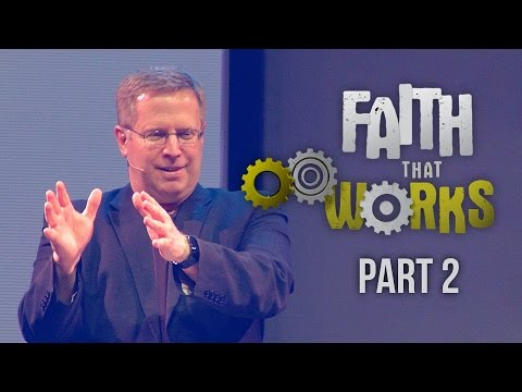 """Faith That Works"" Part 2 – Pastor Raymond Woodward"