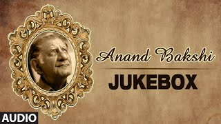 Best Of Anand Bakshi Songs - Audio Jukebox - Full Songs - Evergreen Bollywood Collection