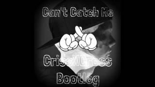 Avicii - Can´t Catch Me (CrissXCross Bootleg)
