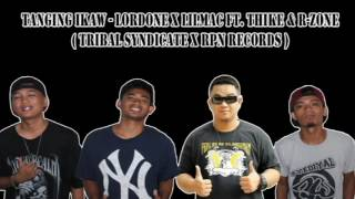 Download TANGING IKAW   Tribal Syndicate Ft  Thike and R Zone Of RPN Records MP3 song and Music Video