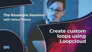 Create Custom Loops Using Loopcloud - The Resample Sessions