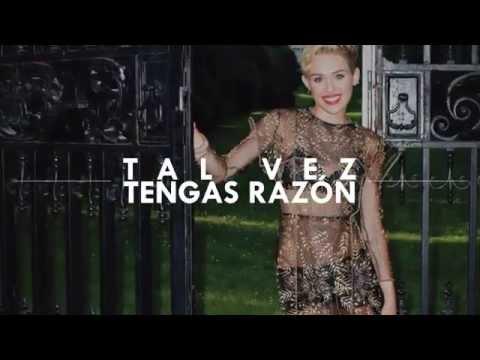 Miley Cyrus - Maybe You're Right (Traducida Al Español)