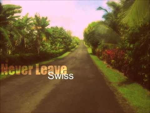 Swiss - Never Leave