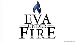 Eva Under Fire - Until Forever