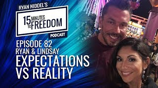 Episode 82: Ryan & Lindsay - Expectations vs Reality - 15 Minutes To Freedom Podcast