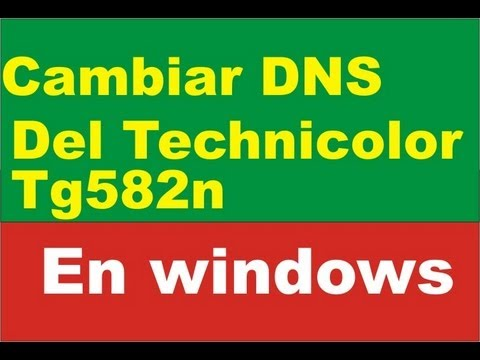 cambiar dns technicolor TG582n windows - change dns technicolor tg582n