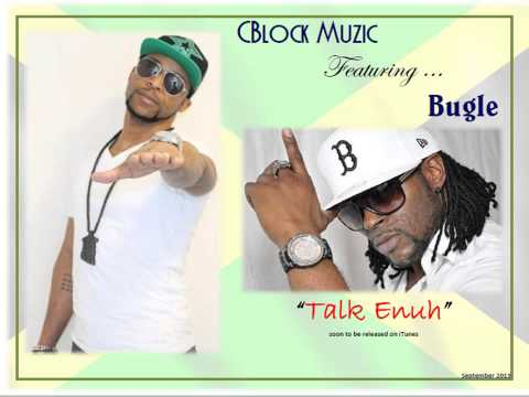CBlock Muzic ft. Bugle - Talk Enuh