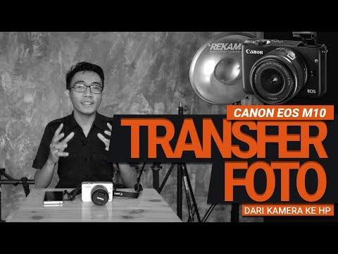 Cara Memindahkan / Transfer File Foto dari Kamera Canon m10 ke hp smartphone